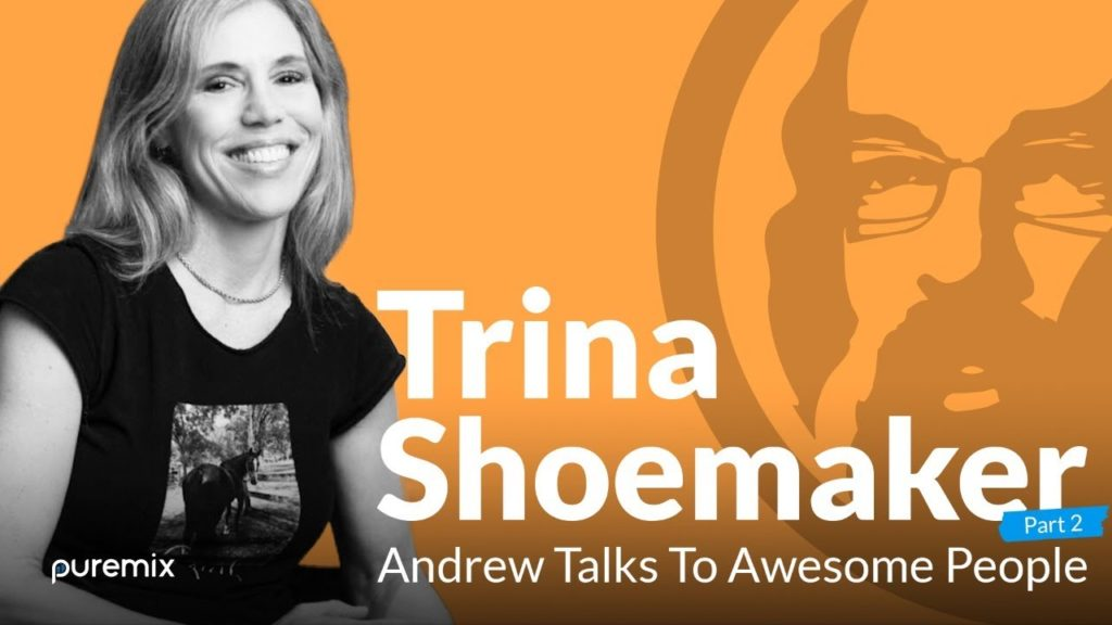 PureMix Mentors | Andrew Talks to Awesome People Featuring Trina Shoemaker Part 2 2