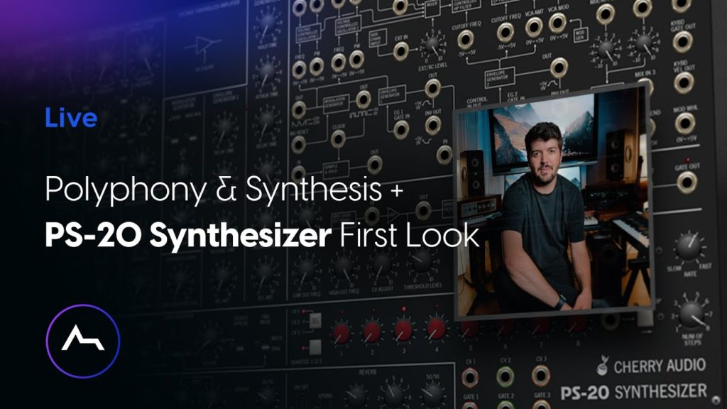Polyphony & Synthesis + PS-20 Synthesizer First Look - Sound Design Session with Brent March 2