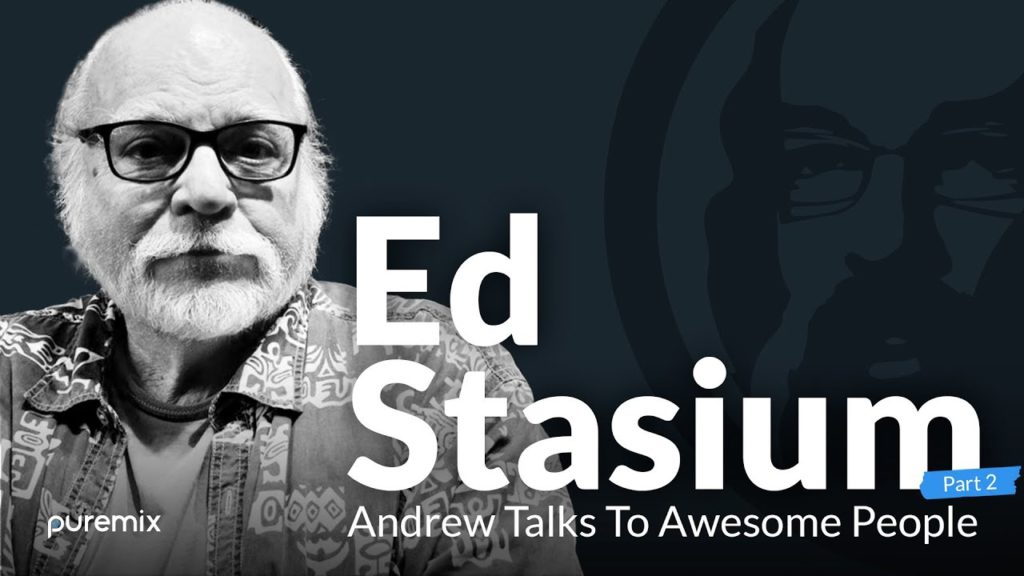 PureMix Mentors | Andrew Talks to Awesome People Featuring Ed Stasium PT 2 2