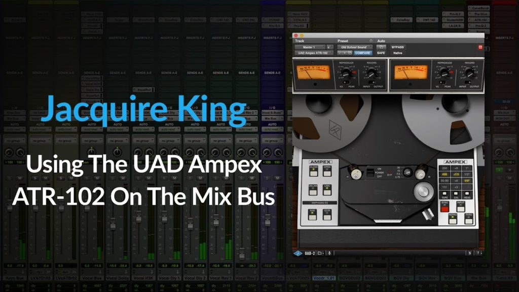Mixing   Use UAD Ampex ATR-102 for Speed & Saturation on The Mix Bus with Jacquire King 2