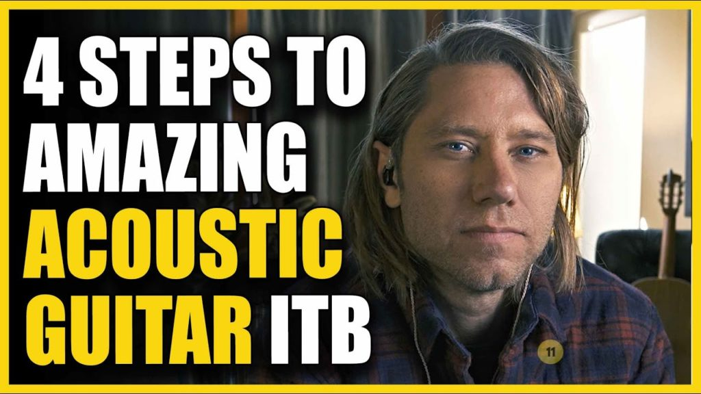 4 Steps To Amazing Sounding Acoustic Guitar ITB! 2