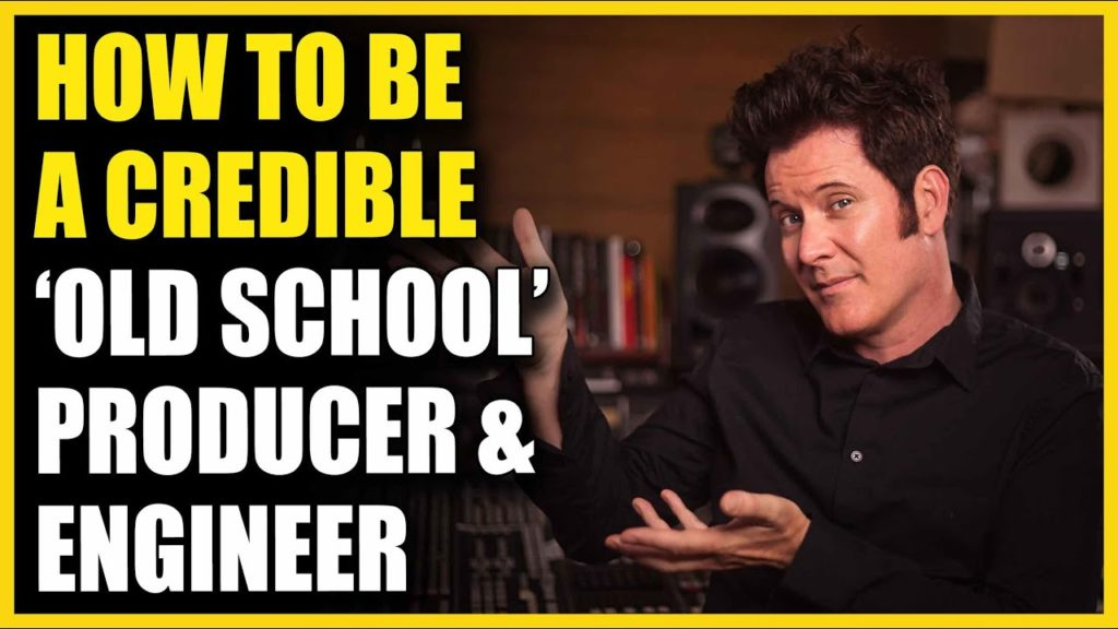 How To Be A Credible 'Old School' Producer and Engineer - FAQ Friday 2