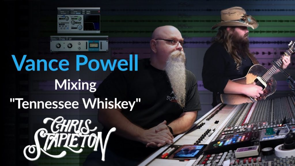 PureMix Mentors   Vance Powell Mixing ''Tennessee Whisky'' By Chris Stapleton Out Now 2