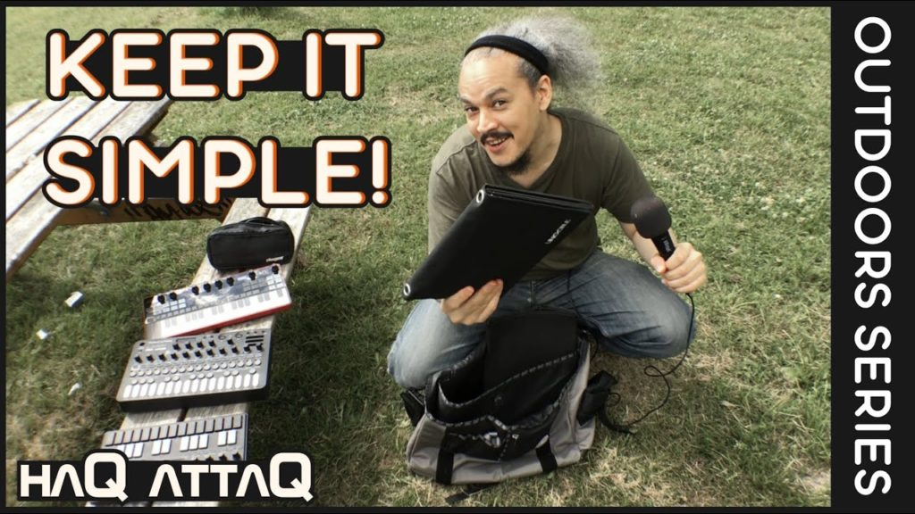 It doesn't have to be hard   Outdoors music production   haQ attaQ 2
