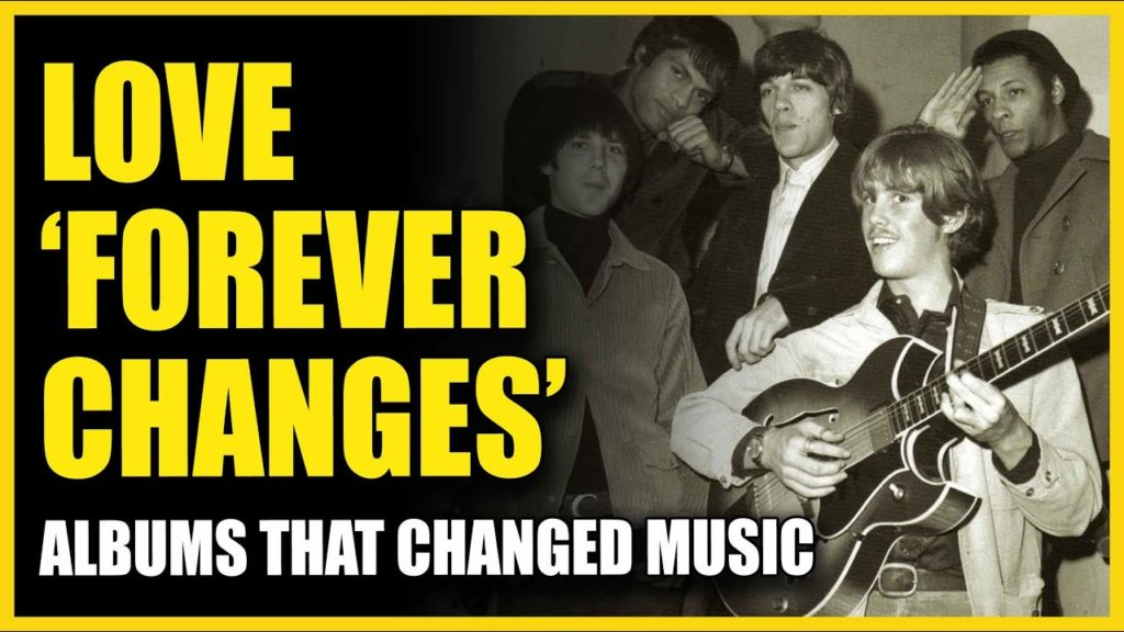 Albums That Changed Music: Love - Forever Changes 2