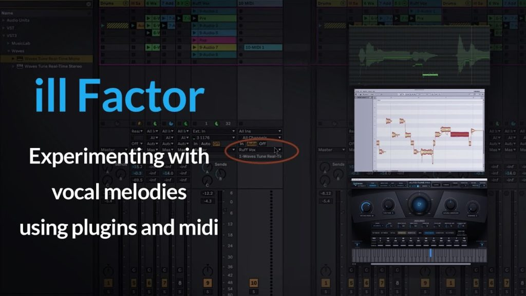 How To Write Great Vocals Melody   Experimenting using plugins and Midi w/ ill Factor 2