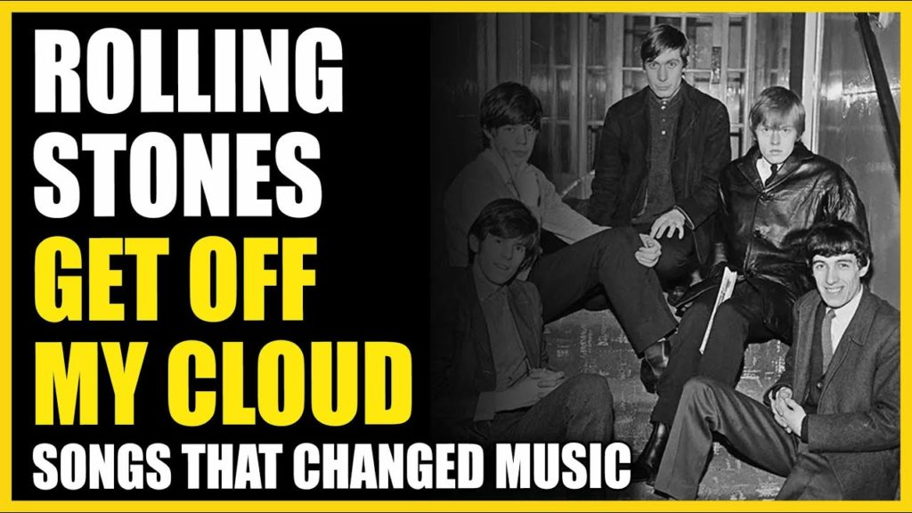 Songs That Changed Music: Rolling Stones - Get Off My Cloud 2