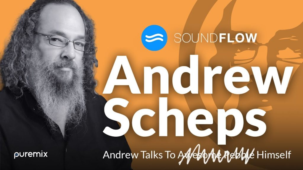 Andrew Scheps Mixing with Soundflow 2