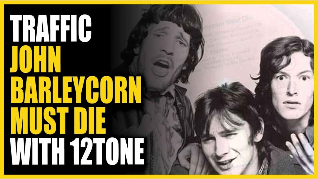Traffic - John Barleycorn Must Die with 12tone: Songs You Need To Know 2